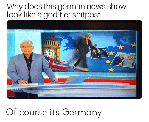 tier: Why does this german news show  look like a god-tier shitpost  TIME Of course its Germany
