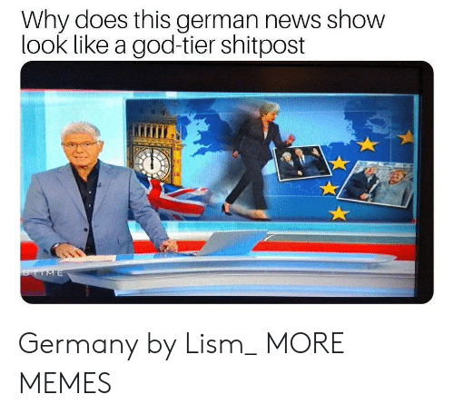 tier: Why does this german news show  look like a god-tier shitpost  TIME Germany by Lism_ MORE MEMES