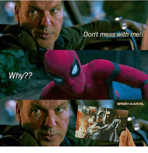 Dont Mess With Me: Why??  Don't mess with me!!  SPIDEY MARVEL