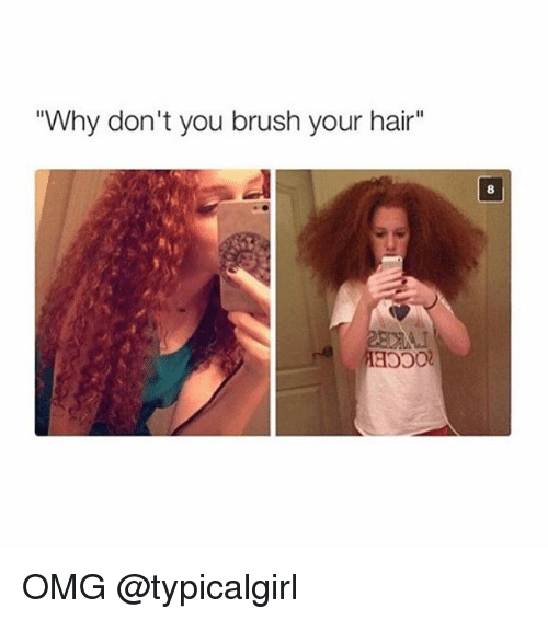25+ Best Memes About Brushing Your Hair | Brushing Your Hair Memes
