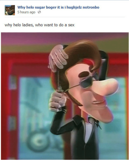 helo: Why helo sugar boger it is i hughjelz notronbo  5 hours ago  why helo ladies, who want to do a sex