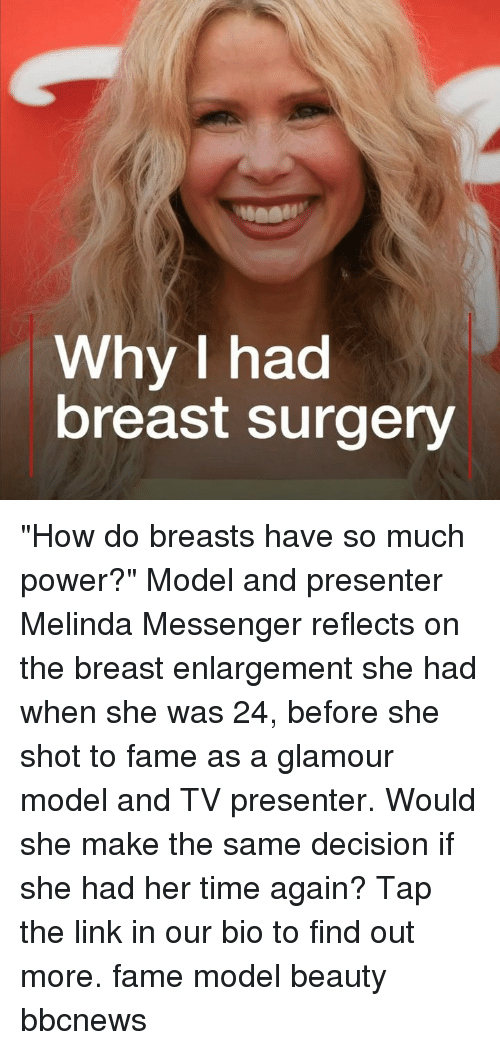"""Memes, Link, and Messenger: Why I had  breast surgery """"How do breasts have so much power?"""" Model and presenter Melinda Messenger reflects on the breast enlargement she had when she was 24, before she shot to fame as a glamour model and TV presenter. Would she make the same decision if she had her time again? Tap the link in our bio to find out more. fame model beauty bbcnews"""