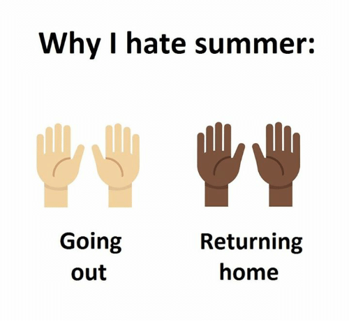 Summer, Home, and Why: Why I hate summer:  Going  Returning  home  out