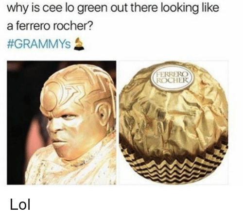 cee lo green: why is cee lo green out there looking like  a ferrero rocher?  #GRAMMYs  FERRERO  ROCHER Lol