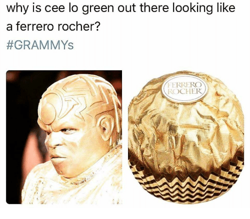 cee lo green: why is cee lo green out there looking like  a ferrero rocher?  #GRAMMYs  FERREROW  ROCHER