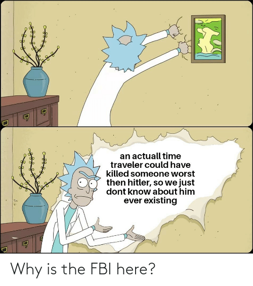 FBI: Why is the FBI here?