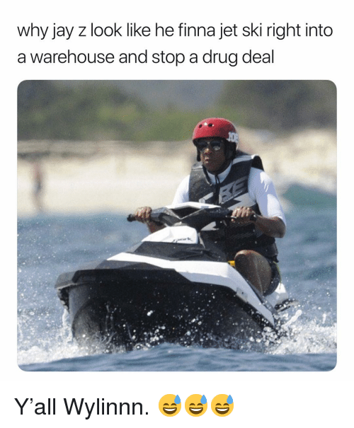 Jay, Jay Z, and Jet-Ski: why jay z look like he finna jet ski right into  a warehouse and stop a drug deal Y'all Wylinnn. 😅😅😅