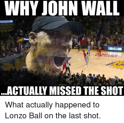 John Wall: WHY JOHN WALL  ACTUALLY MISSED THE SHOT What actually happened to Lonzo Ball on the last shot.