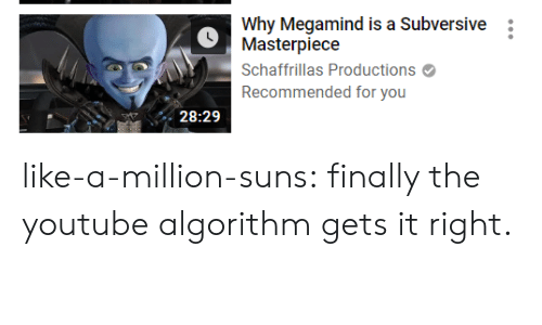 suns: Why Megamind is a Subversive  Masterpiece  Schaffrillas Productions  Recommended for you  28:29 like-a-million-suns:  finally the youtube algorithm gets it right.