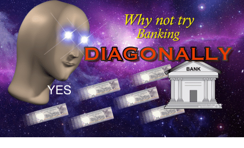 Banking: Why not try  Banking  DIAGONALLY  BANK  YES