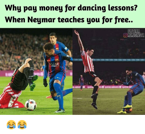 Lessoned: Why pay money for dancing lessons?  When Neymar teaches you for free.  FOOTBALL  OOMEMESINSTA  SAIAR 😂😂