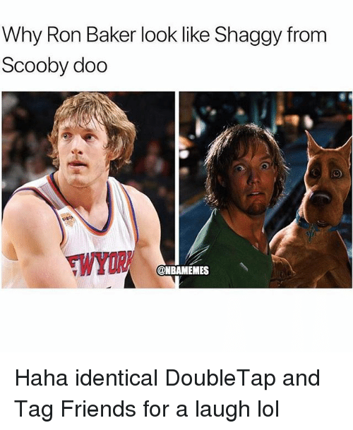 Friends, Lol, and Scooby Doo: Why Ron Baker look like Shaggy from  Scooby doo  WYOR  @NBAMEMES Haha identical DoubleTap and Tag Friends for a laugh lol