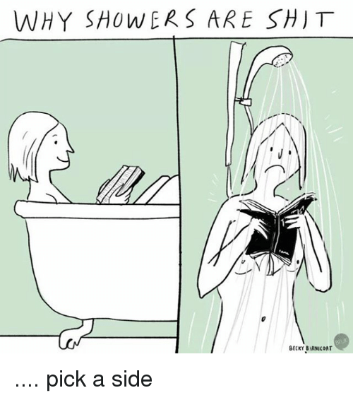 Shit, Relatable, and Ares: WHY SHOWERS ARE SHIT  BECKY BARNICOAT .... pick a side