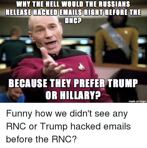 Funny Meme Emails : Why the hell would russians release hacked emails