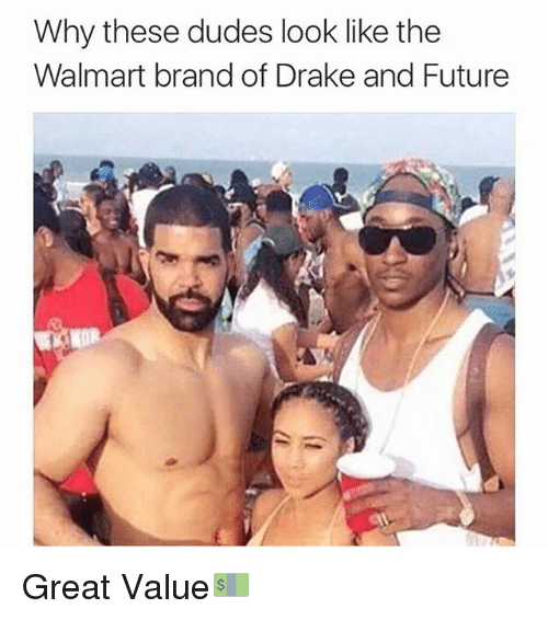 Drake: Why these dudes look like the  Walmart brand of Drake and Future  KOR Great Value💵