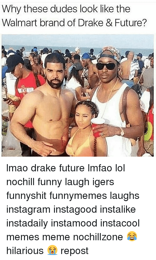 Drake, Funny, and Future: Why these dudes look like the  Walmart brand of Drake & Future? lmao drake future lmfao lol nochill funny laugh igers funnyshit funnymemes laughs instagram instagood instalike instadaily instamood instacool memes meme nochillzone 😂 hilarious 😭 repost