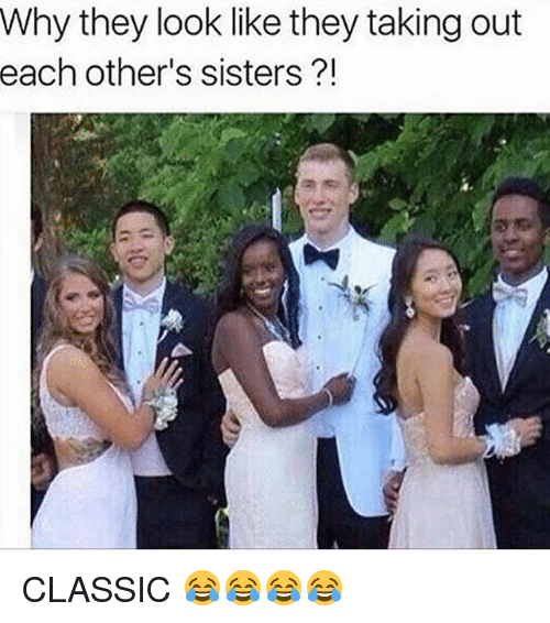 Memes, 🤖, and Sisters: Why they look like they takingout  each other's sisters CLASSIC 😂😂😂😂