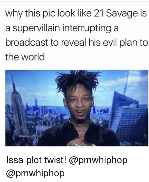 Broadcasters: why this pic look like 21 Savage is  a supervillain interrupting a  broadcast to reveal his evil plan to  the world Issa plot twist! @pmwhiphop @pmwhiphop