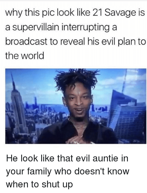 Broadcasters: why this pic look like 21 Savage is  a supervillain interrupting a  broadcast to reveal his evil plan to  the world He look like that evil auntie in your family who doesn't know when to shut up
