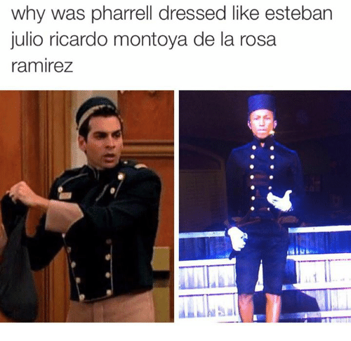 Pharrels: why was pharrell dressed like esteban  julio ricardo montoya de la rosa  ramirez
