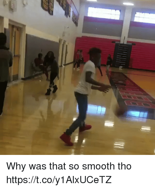 Blackpeopletwitter, Smooth, and Why: Why was that so smooth tho  https://t.co/y1AlxUCeTZ
