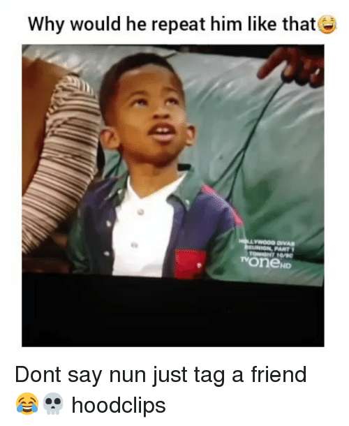 Funny, Him, and Friend: Why would he repeat him like thatE  PART  oneND Dont say nun just tag a friend 😂💀 hoodclips