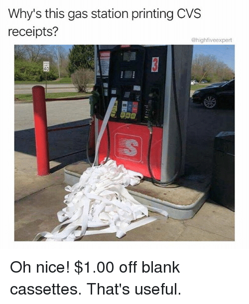 Memes, Gas Station, and Cvs: Why's this gas station printing CVS  receipts?  @highfiveexpert Oh nice! $1.00 off blank cassettes. That's useful.