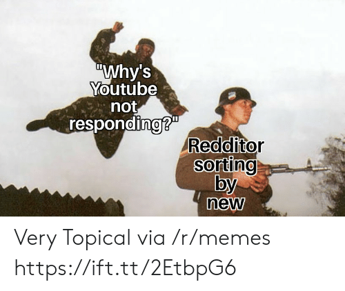 not responding: Why's  Youtube  not  responding?  0  Redditor  Sorino  by  new Very Topical via /r/memes https://ift.tt/2EtbpG6