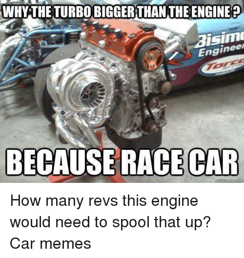 Whythe turbo bigger than the engine isimo engin because for I need a motor for my car