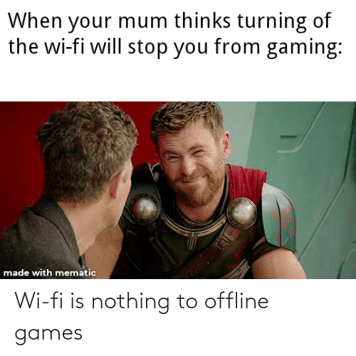 offline: Wi-fi is nothing to offline games