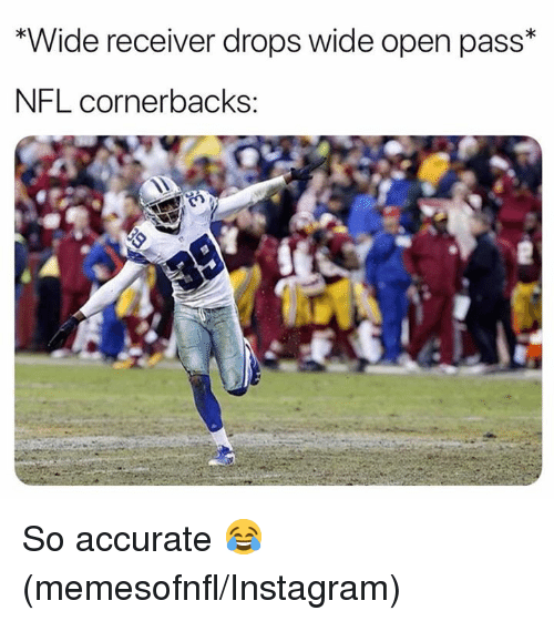 receiver: *Wide receiver drops wide open pass*  NFL cornerbacks: So accurate 😂 (memesofnfl/Instagram)