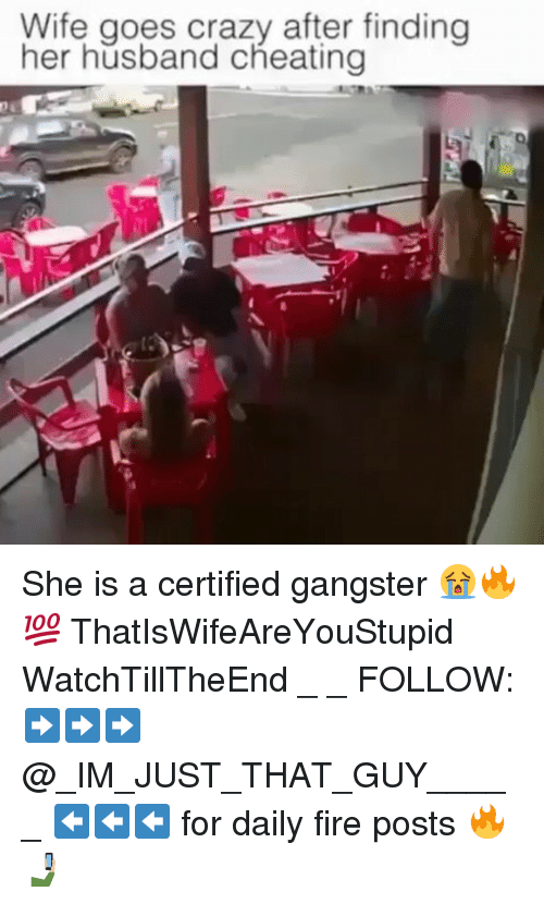 Cheating, Crazy, and Fire: Wife goes crazy after finding  her husband cheating She is a certified gangster 😭🔥💯 ThatIsWifeAreYouStupid WatchTillTheEnd _ _ FOLLOW: ➡➡➡@_IM_JUST_THAT_GUY_____ ⬅⬅⬅ for daily fire posts 🔥🤳🏼