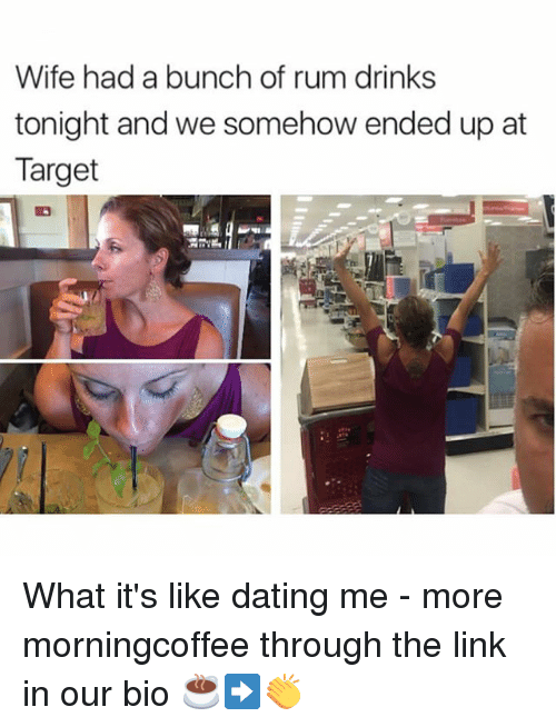 Dating, Memes, and Target: Wife had a bunch of rum drinks  tonight and we somehow ended up at  Target What it's like dating me - more morningcoffee through the link in our bio ☕️➡️👏