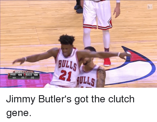 Sports and Jimmies: WIGNSPORTS  PHX 106 BULLS 108  4th  09.1  OO Jimmy Butler's got the clutch gene.