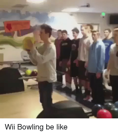 Relatable: Wii Bowling be like