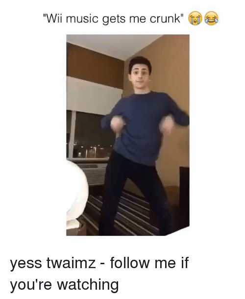 "Twaimz: ""Wii music gets me crunk"" yess twaimz - follow me if you're watching"