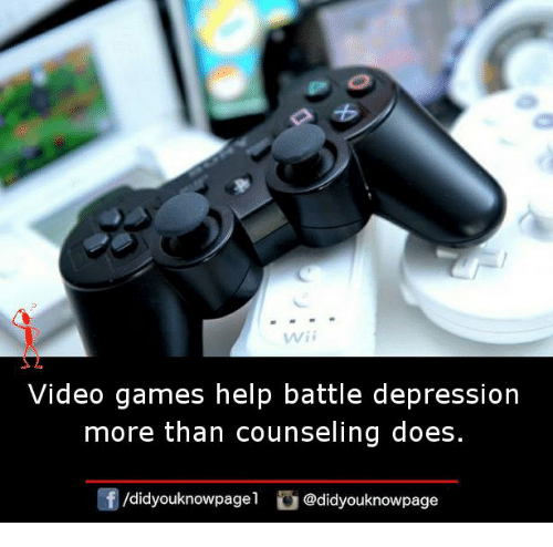 Memes, Video Games, and Depression: wii  Video games help battle depression  more than counseling does  /didyouknowpagel @didyouknowpage