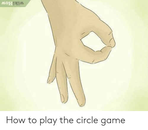 The Circle Game: wiki How How to play the circle game