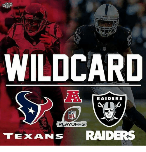 Memes, Nfl, and NFL Playoffs: WILDCARD  RAIDERS  NFL  PLAYOFFS)  TEXANS RAIDERS