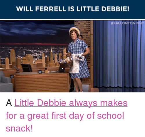 """Will Ferrell: WILL FERRELL IS LITTLE DEBBIE!   <p>A<a href=""""https://www.youtube.com/watch?v=s8rev7S3lC8&amp;t=310s"""" target=""""_blank"""">Little Debbie always makes for a great first day of school snack!</a></p>"""