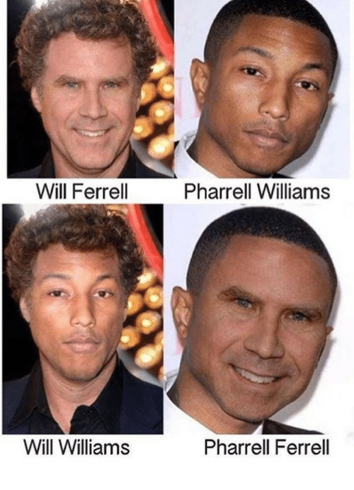pharrell: Will Ferrell  Pharrell Williams  Will Williams  Pharrell Ferrell