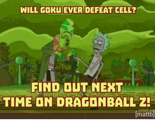 Dragonball: WILL GOKU EVER DEFEAT CELL?  FIND OUT NEKT  TIME ON DRAGONBALL Z  mnttbi