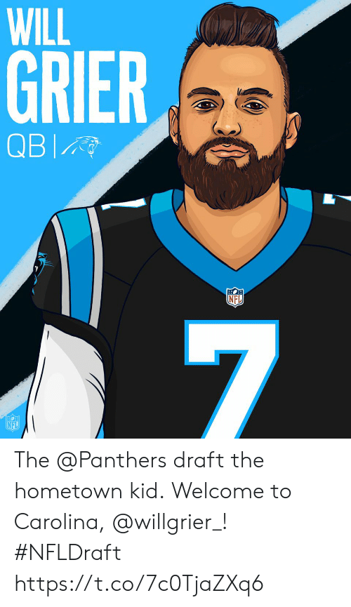 Hometown: WILL  GRIER  NFL  NFL The @Panthers draft the hometown kid.  Welcome to Carolina, @willgrier_! #NFLDraft https://t.co/7c0TjaZXq6