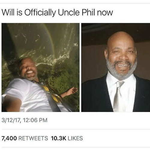 Memes, Uncle Phil, and 🤖: Will is Officially Uncle Phil now  3/12/17, 12:06 PM  7,400 RETWEETS 10.3K LIKES