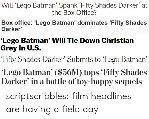 christian grey: Will 'Lego Batman' Spank 'Fifty Shades Darker at  the Box Office?   Box office: 'Lego Batman' dominates 'Fifty Shades  Darker   'Lego Batman' Will Tie Down Christian  Grey In U.S.   Fifty  Shades Darker' Submits to 'Lego Batman'   Lego Batman' (S56M tops Fifty Shades  Darker' in a battle of toy-happy sequels scriptscribbles: film headlines are having a field day