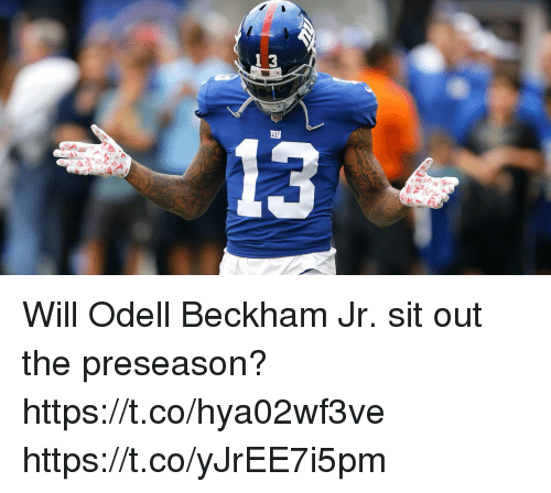 Memes, Odell Beckham Jr., and 🤖: Will Odell Beckham Jr. sit out the preseason? https://t.co/hya02wf3ve https://t.co/yJrEE7i5pm