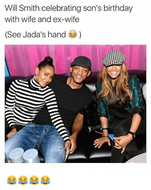Birthday, Ex's, and Will Smith: Will Smith celebrating son's birthday  with wife and ex-wife  (See Jada's hand 😂😂😂😂
