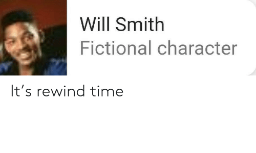 Fictional: Will Smith  Fictional character It's rewind time
