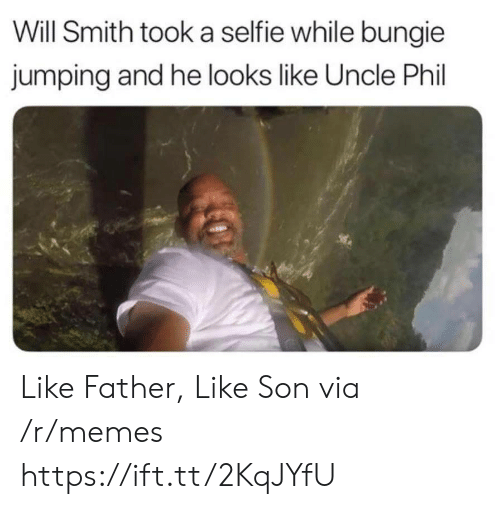 bungie: Will Smith took a selfie while bungie  jumping and he looks like Uncle Phil Like Father, Like Son via /r/memes https://ift.tt/2KqJYfU