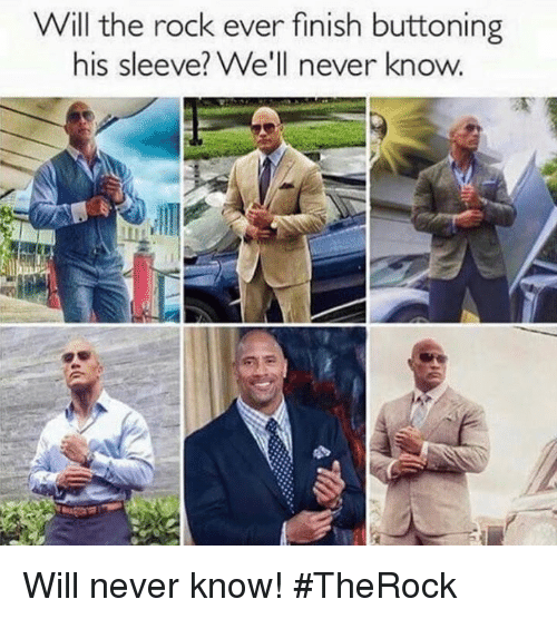The Rock, Never, and Hood: Will the rock ever finish buttoning  his sleeve?We'll never know Will never know!  #TheRock
